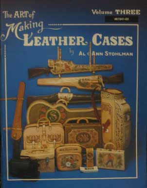 The Art of Making Leather Cases, Vol. III